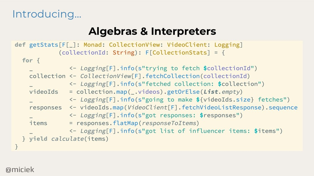 @miciek Introducing… Algebras & Interpreters