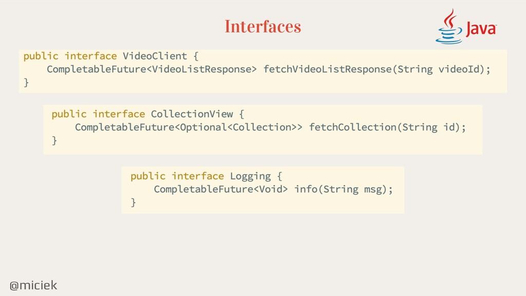 @miciek Interfaces