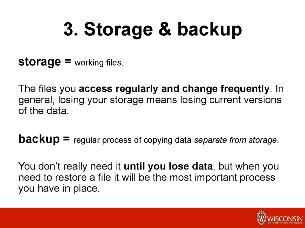 3. Storage & backup storage = working files. Th...