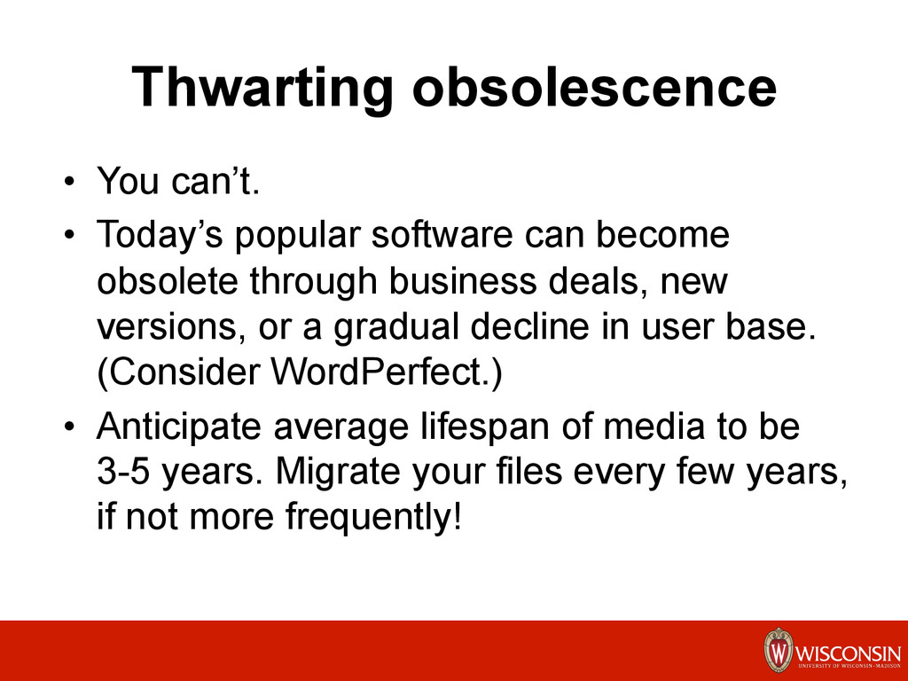 Thwarting obsolescence •  You can't. •  Today's...