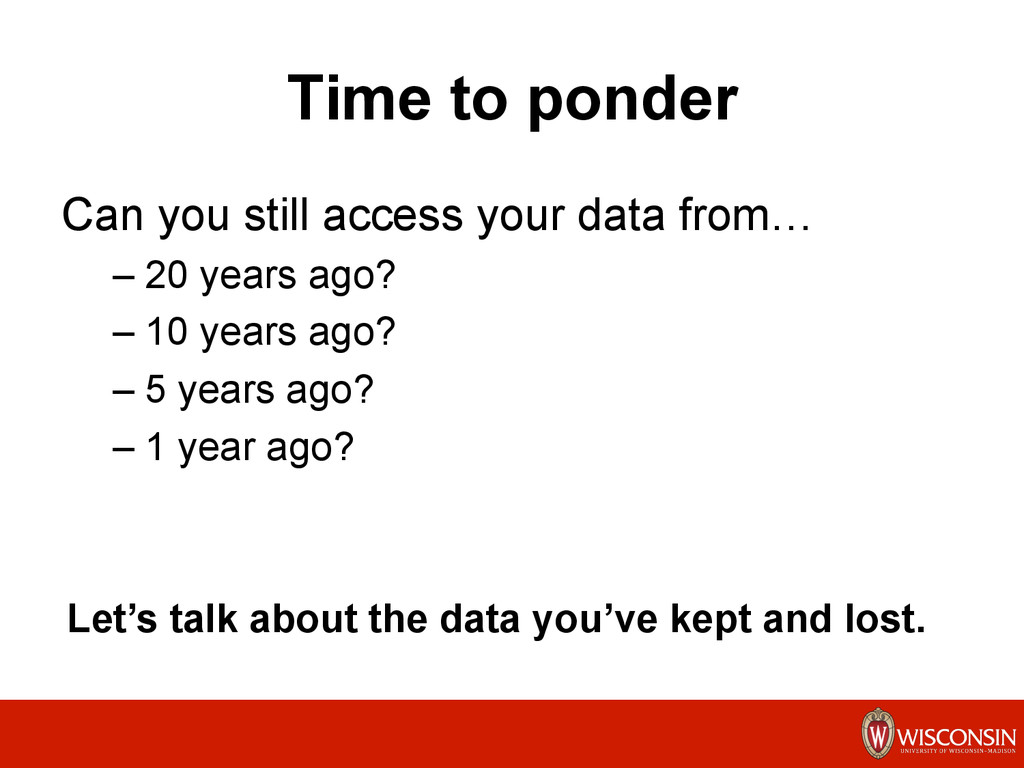 Time to ponder Can you still access your data f...