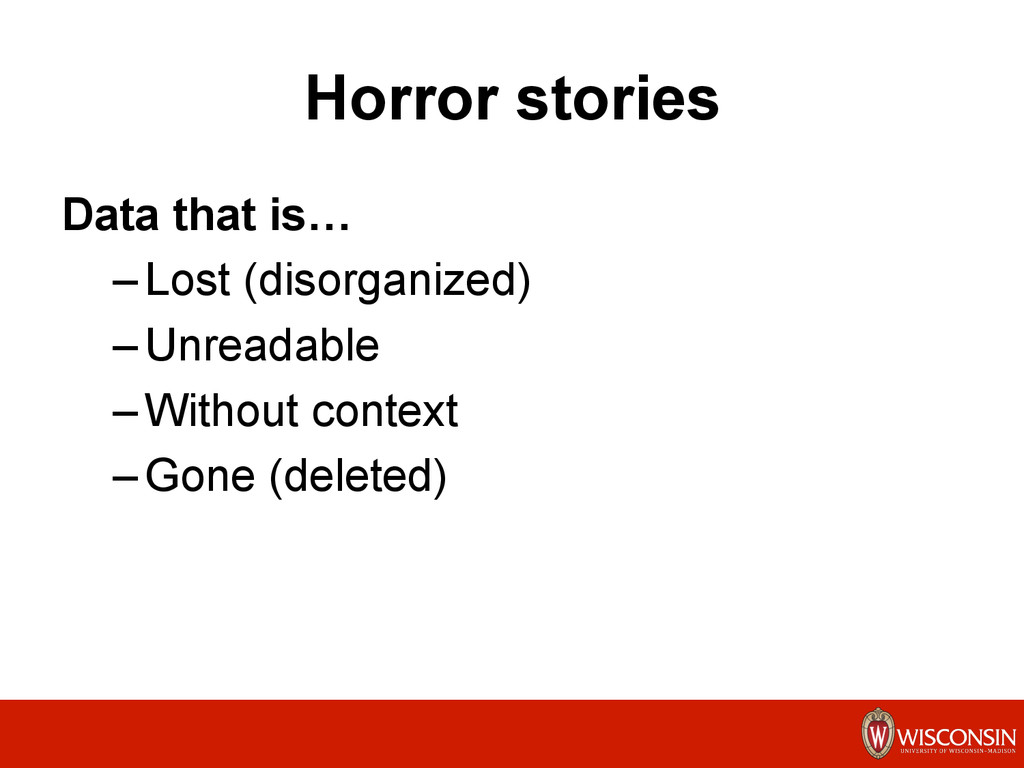Horror stories Data that is… – Lost (disorganiz...