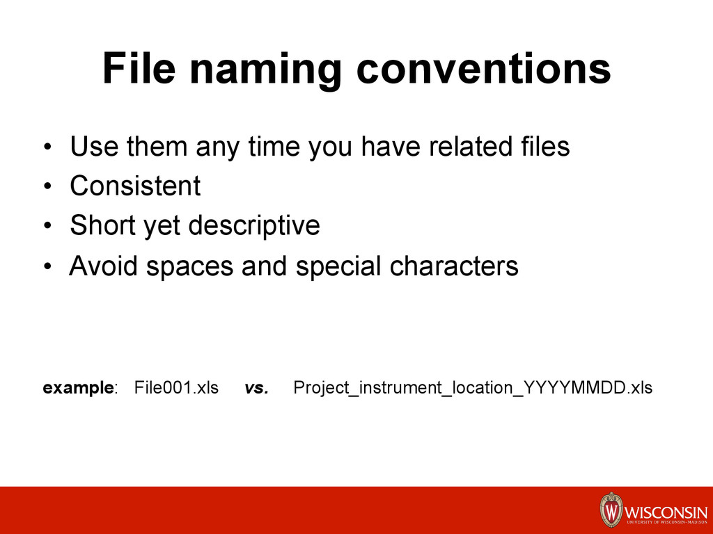 File naming conventions •  Use them any time yo...