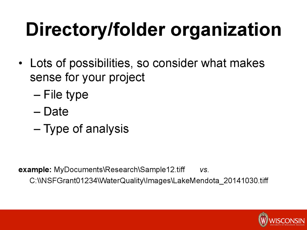 Directory/folder organization •  Lots of possib...