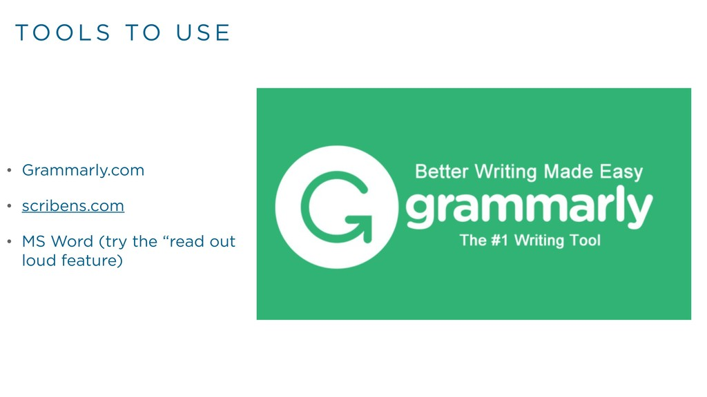 TO O L S TO U S E • Grammarly.com • scribens.co...