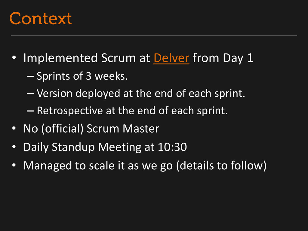 • Implemented Scrum at Delver from Day 1 – Spri...