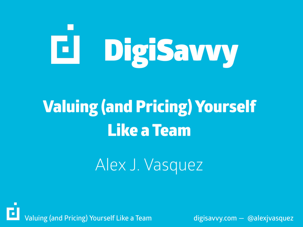Valuing (and Pricing) Yourself Like a Team digi...