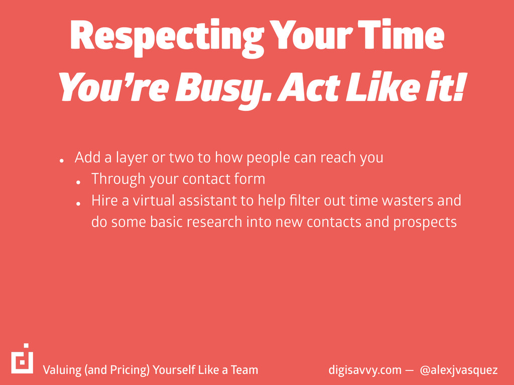 Respecting Your Time • Add a layer or two to ho...
