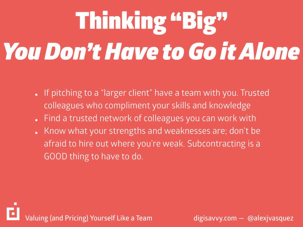 """Thinking """"Big"""" • If pitching to a """"larger clien..."""