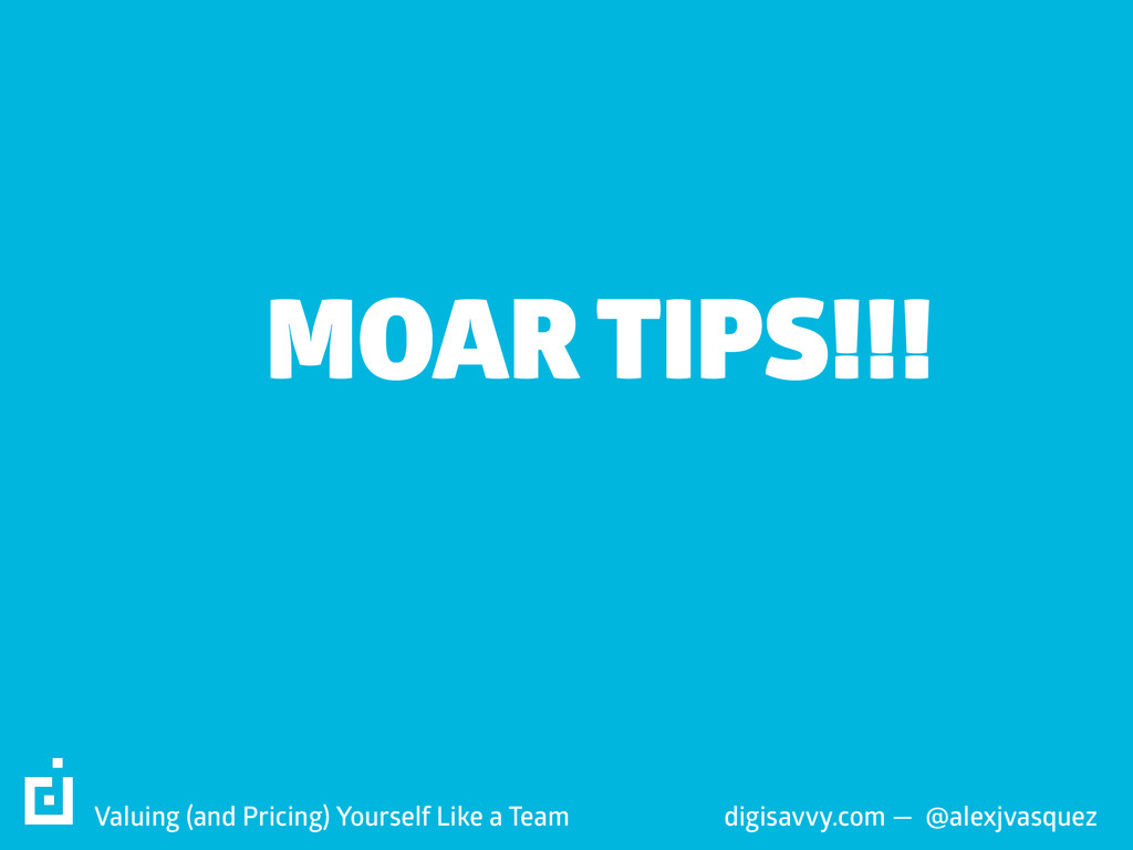digisavvy.com — @alexjvasquez MOAR TIPS!!! Valu...