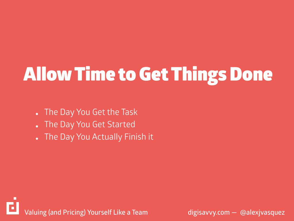 Allow Time to Get Things Done digisavvy.com — @...