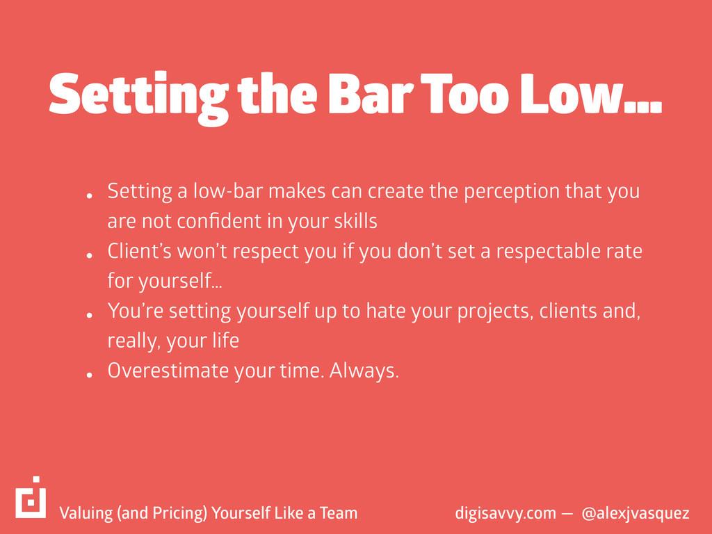 Setting the Bar Too Low… digisavvy.com — @alexj...
