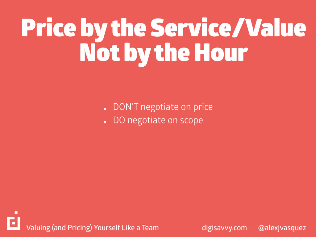 Price by the Service/Value  Not by the Hour di...