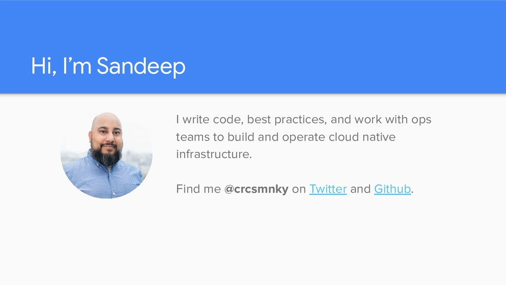 Hi, I'm Sandeep I write code, best practices, a...
