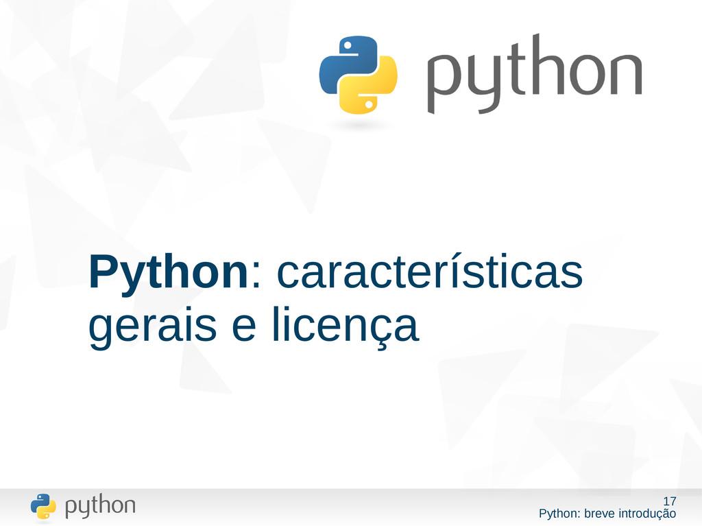 17 Python: breve introdução Python: característ...