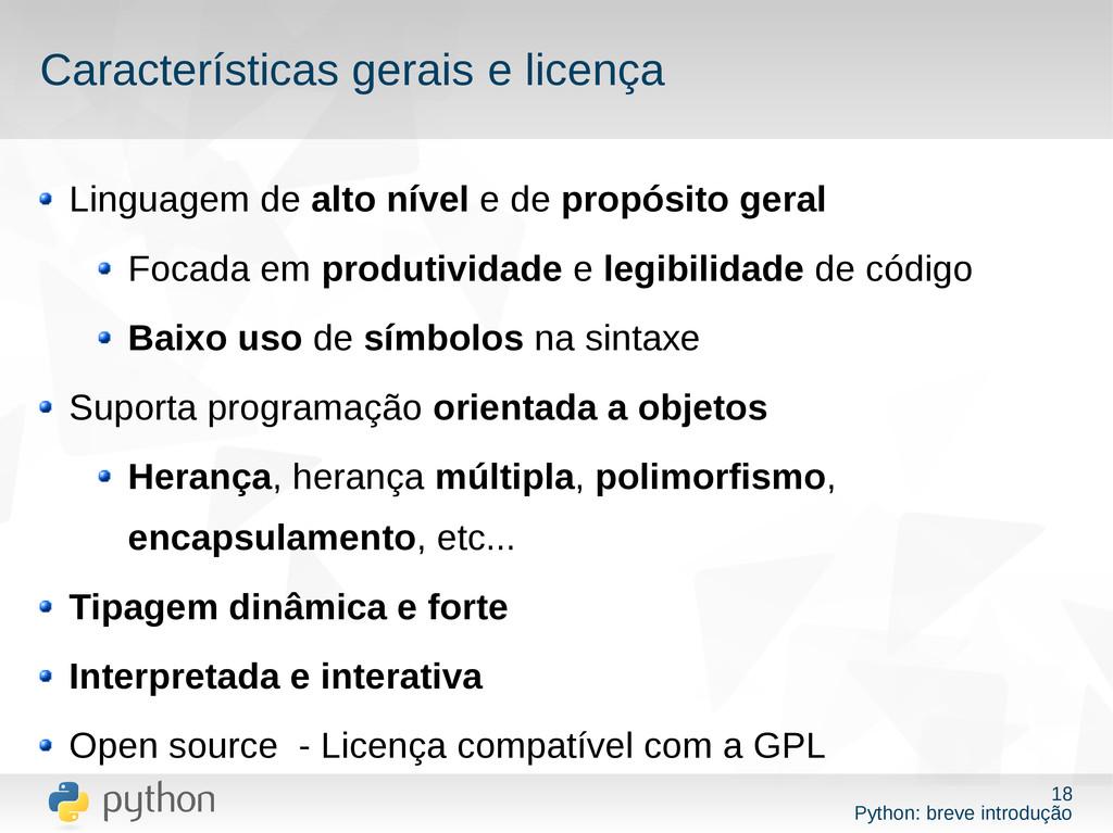 18 Python: breve introdução Características ger...