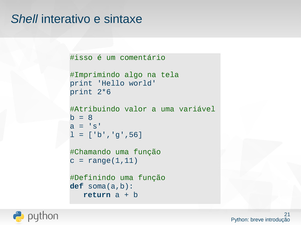 21 Python: breve introdução Shell interativo e ...