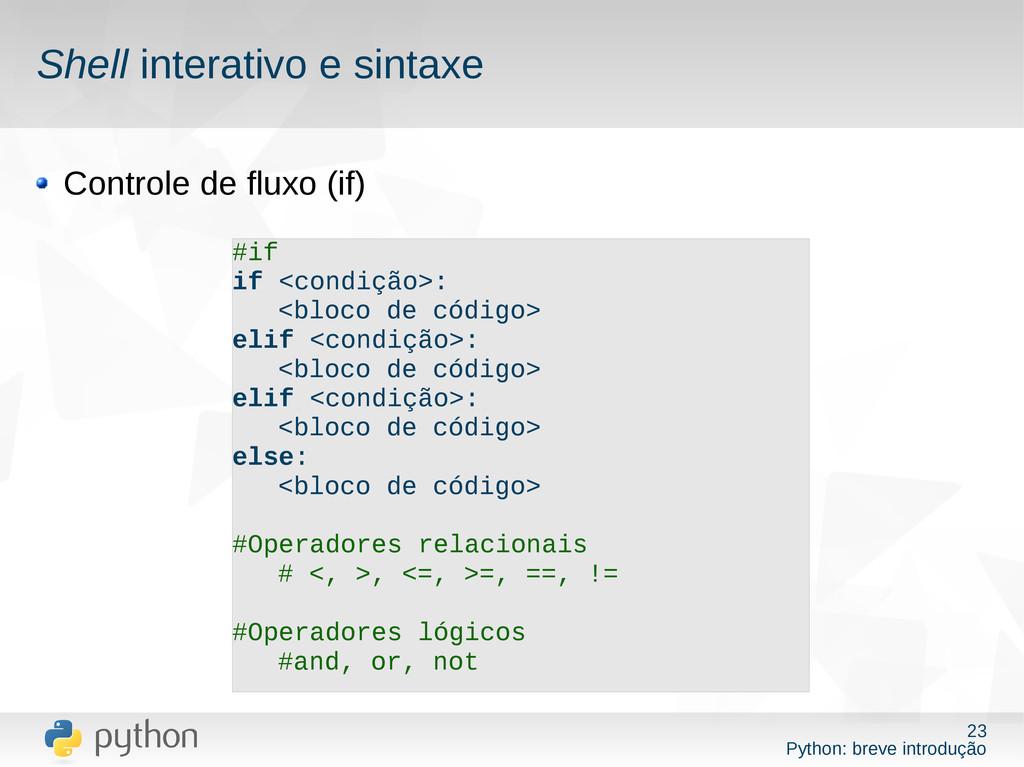 23 Python: breve introdução Shell interativo e ...