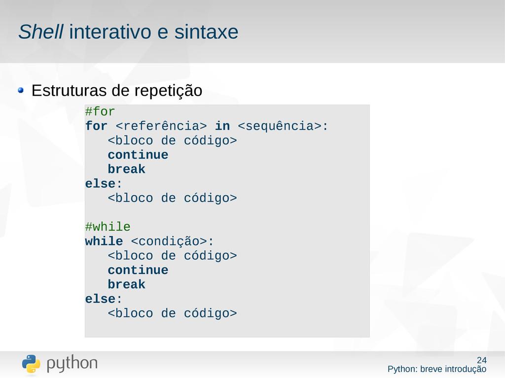 24 Python: breve introdução Shell interativo e ...