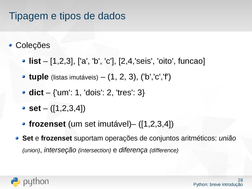 28 Python: breve introdução Tipagem e tipos de ...