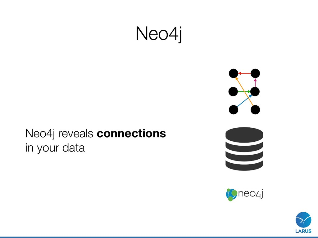 Neo4j Neo4j reveals connections in your data