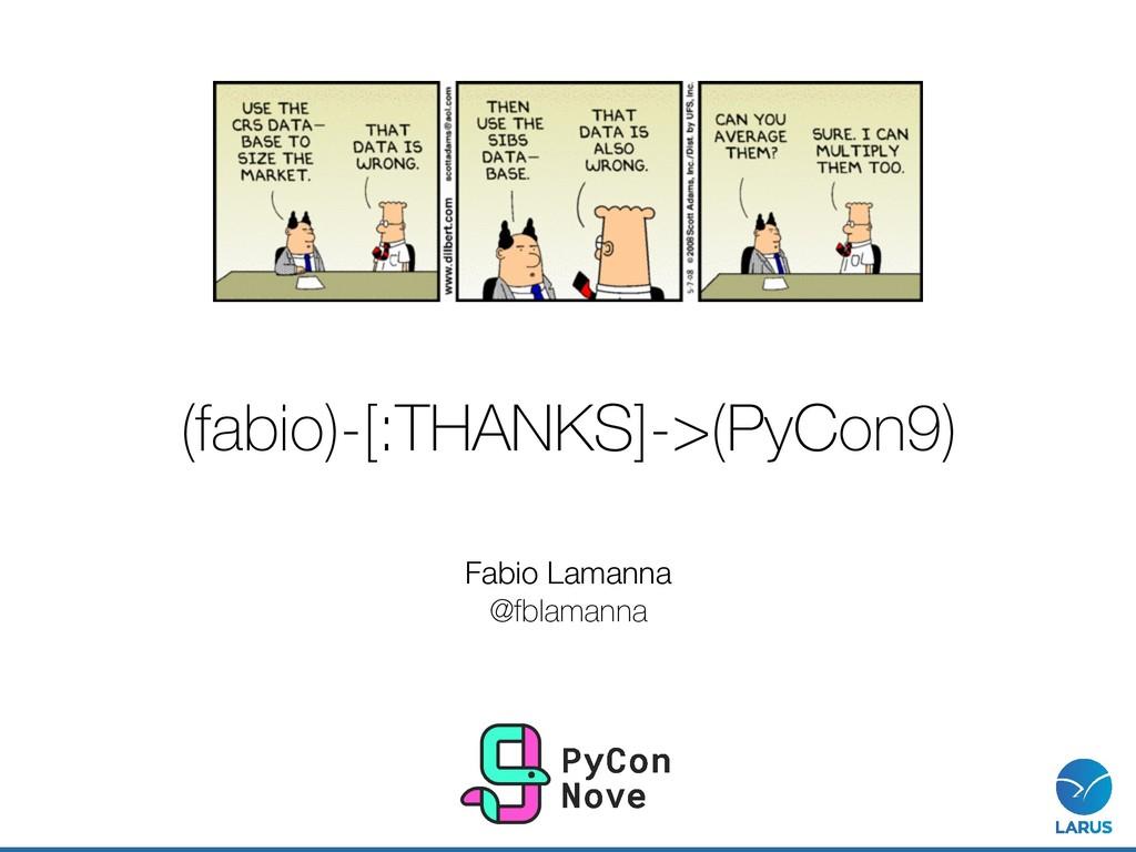 (fabio)-[:THANKS]->(PyCon9) Fabio Lamanna @fbl...
