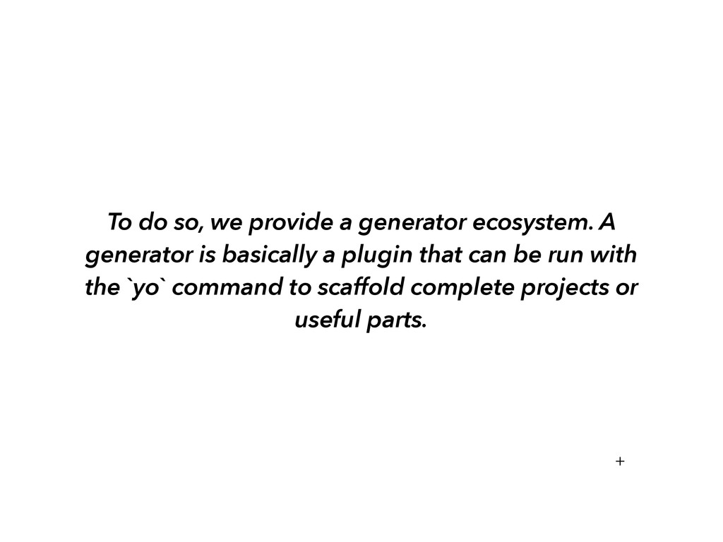 To do so, we provide a generator ecosystem. A g...