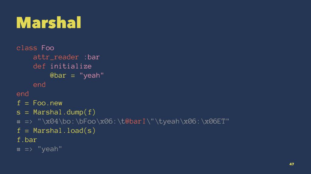 Marshal class Foo attr_reader :bar def initiali...