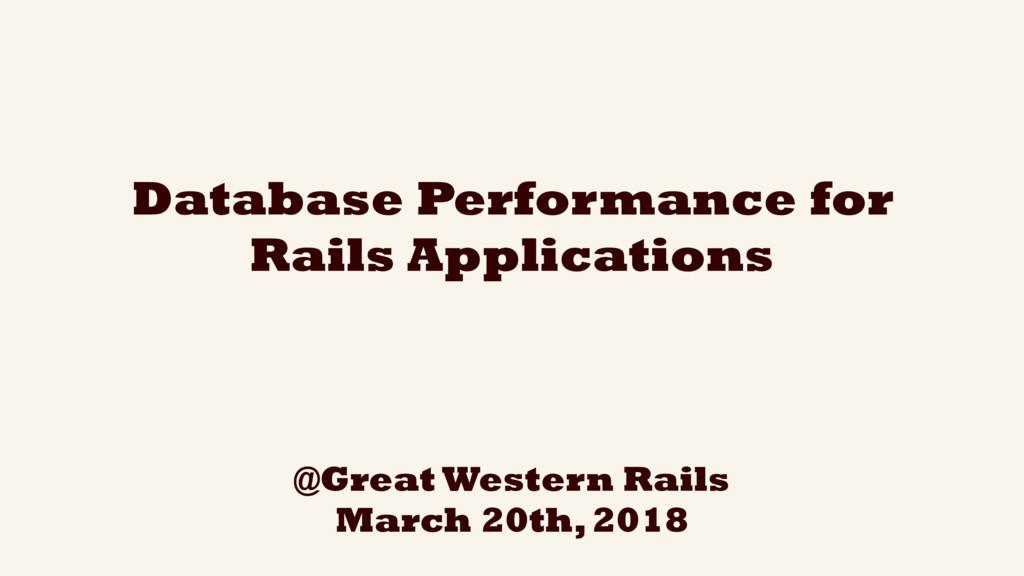 Database Performance for Rails Applications @Gr...