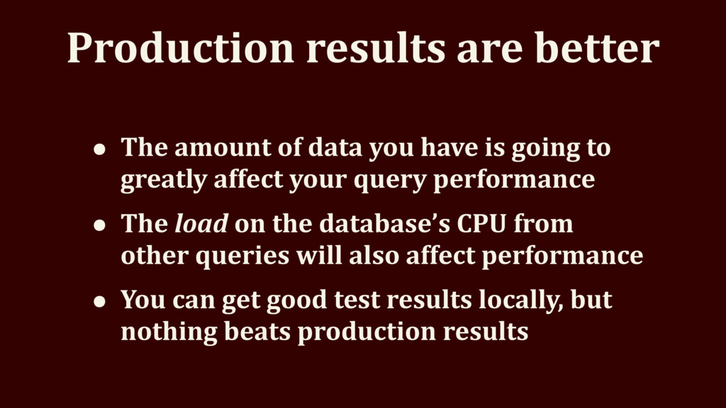 Production results are better • The amount of d...