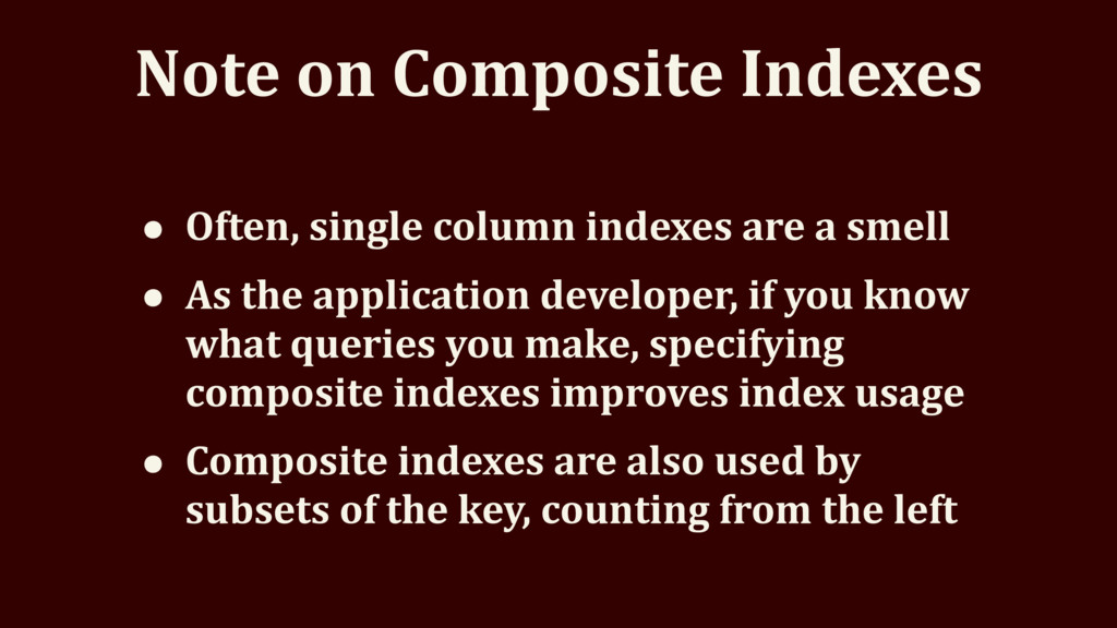 Note on Composite Indexes • Often, single colum...
