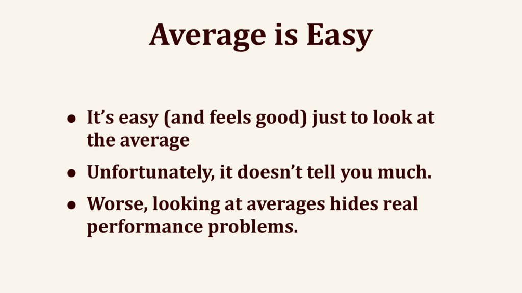 Average is Easy • It's easy (and feels good) ju...