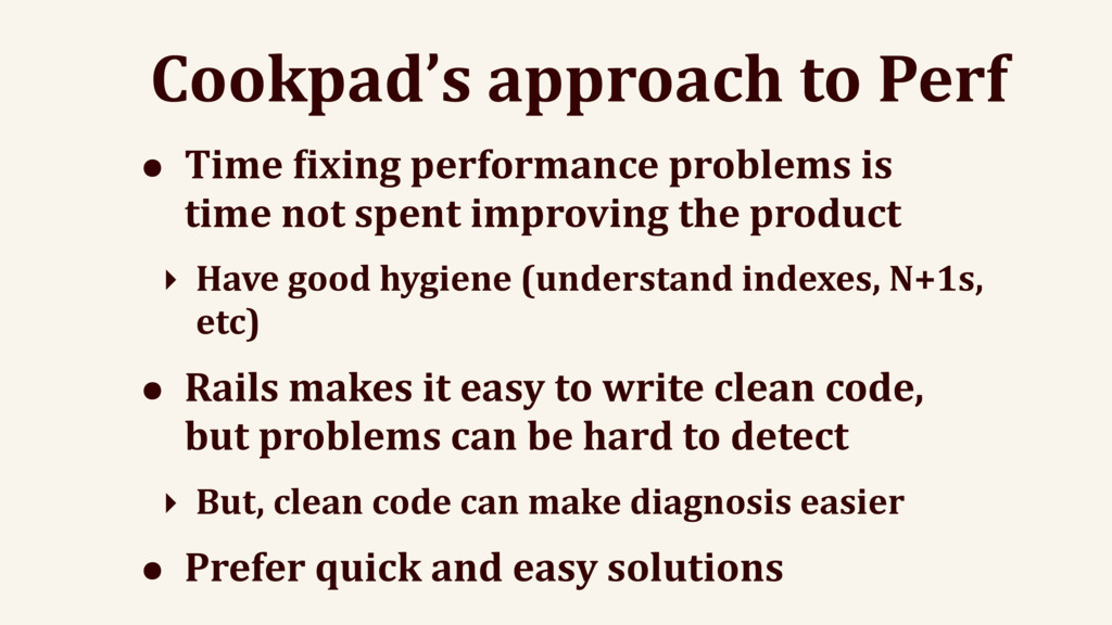 Cookpad's approach to Perf • Time eixing perfor...