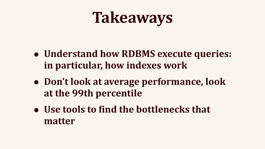 Takeaways • Understand how RDBMS execute querie...