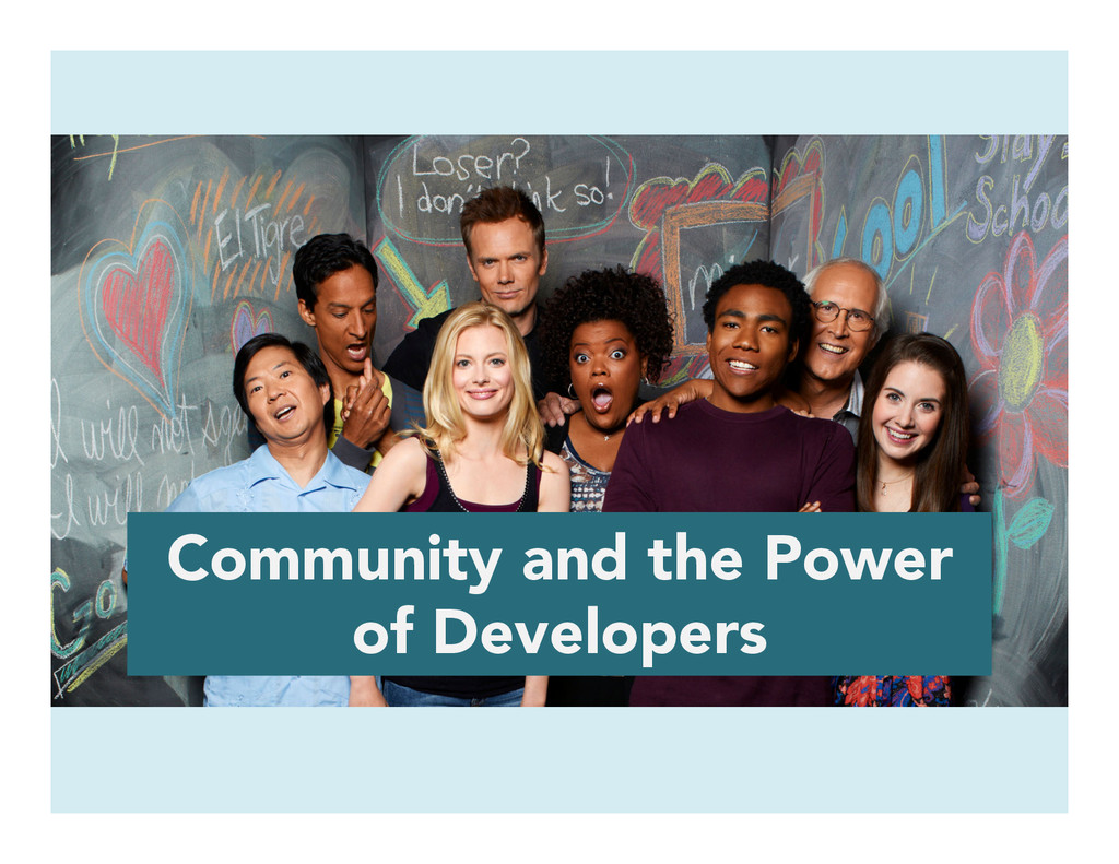 Community and the Power of Developers