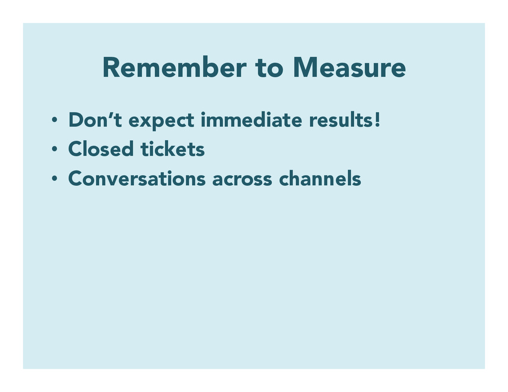 Remember to Measure • Don't expect immediate r...