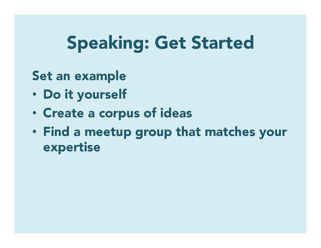 Speaking: Get Started Set an example • Do it y...