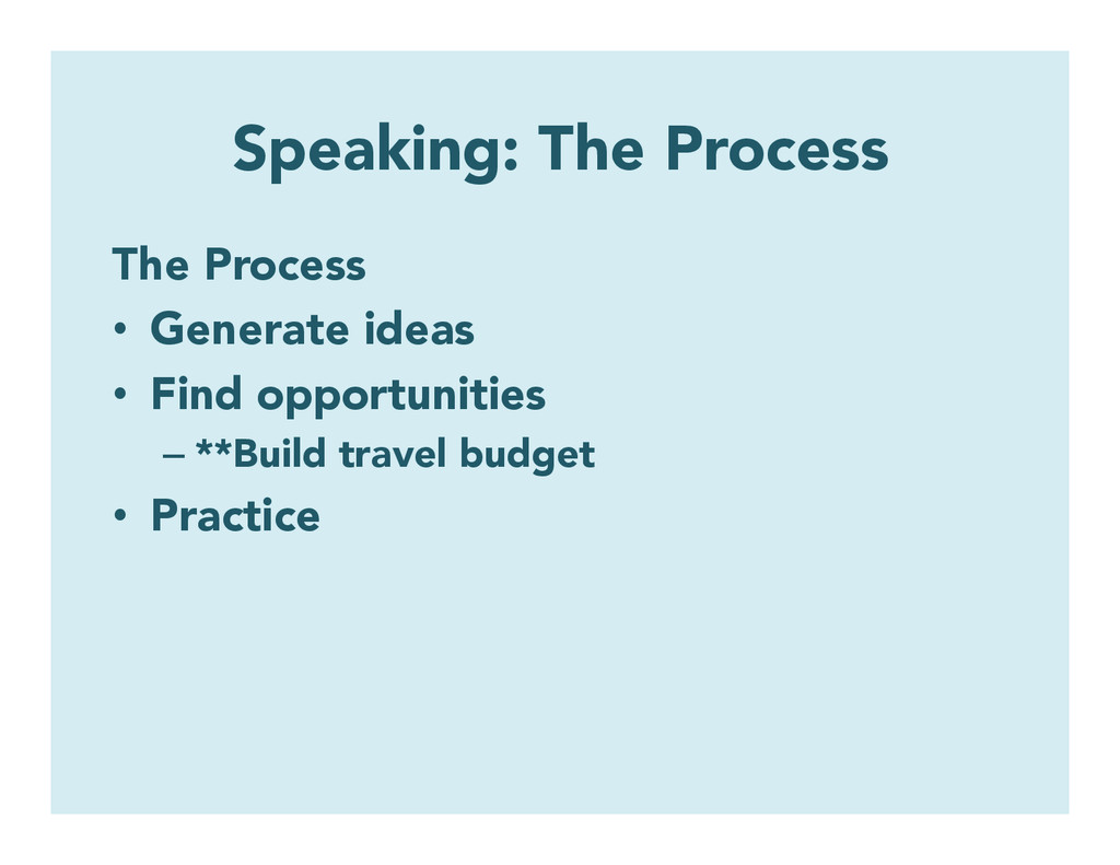 Speaking: The Process The Process • Generate i...