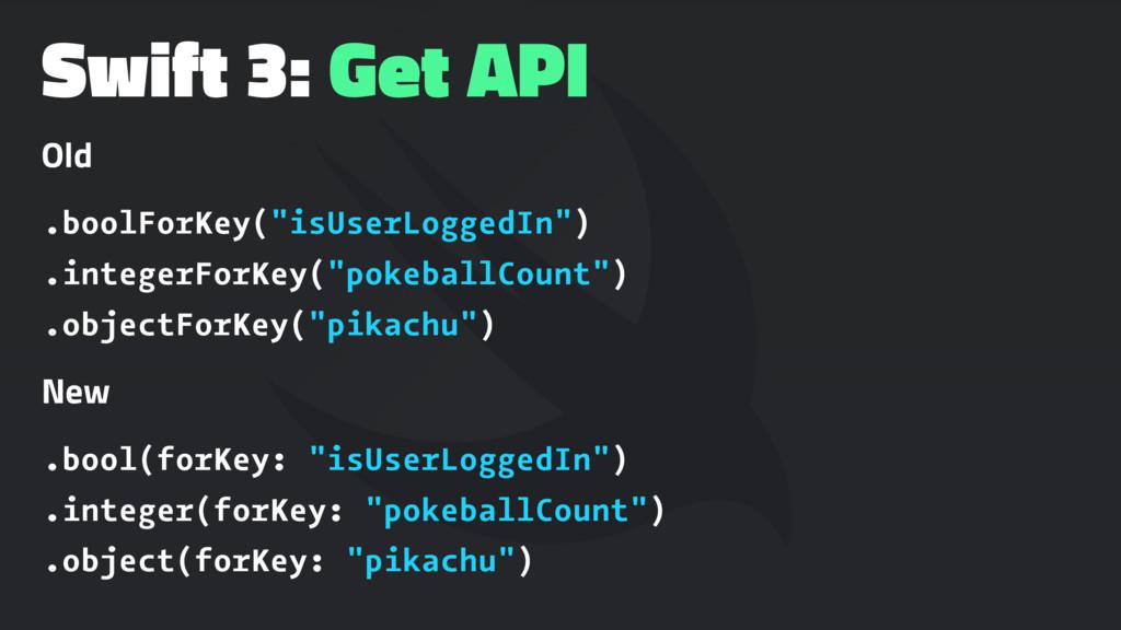 "Swift 3: Get API Old .boolForKey(""isUserLoggedI..."