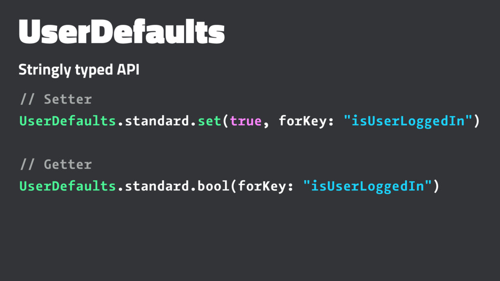 UserDefaults Stringly typed API // Setter UserD...