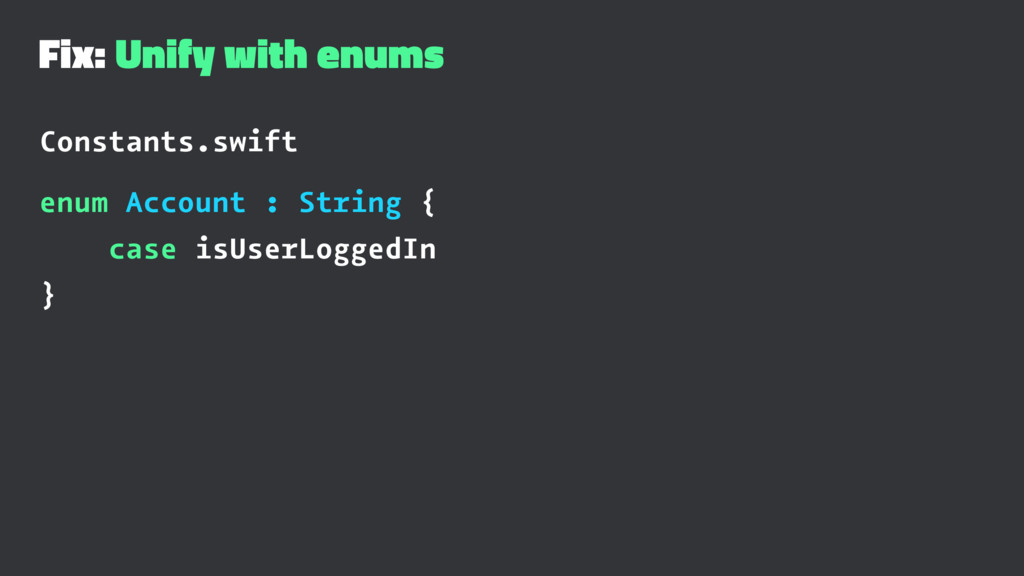 Fix: Unify with enums Constants.swift enum Acco...