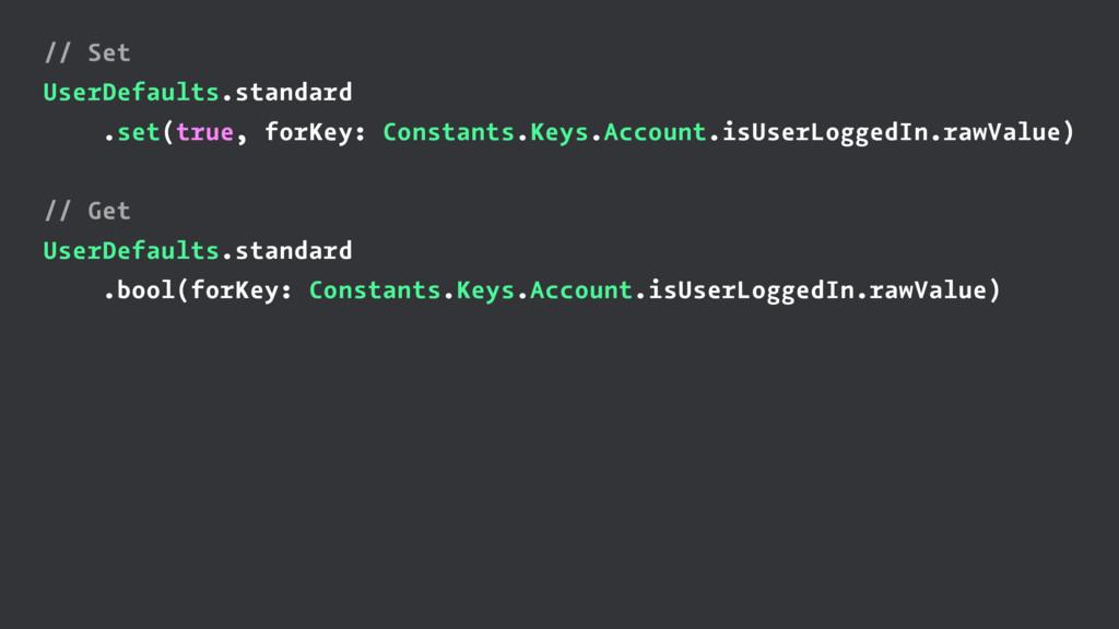 // Set UserDefaults.standard .set(true, forKey:...