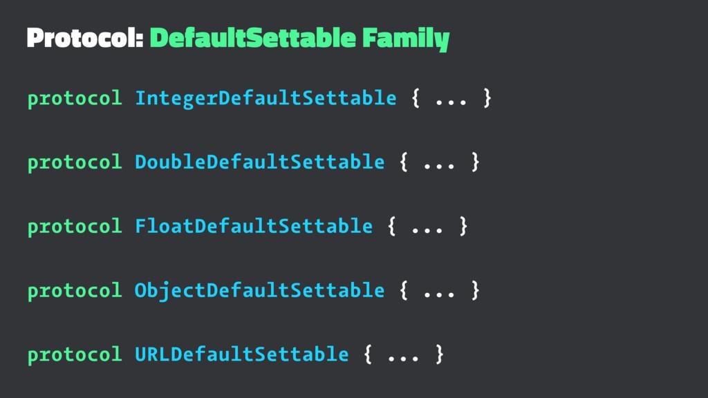 Protocol: DefaultSettable Family protocol Integ...