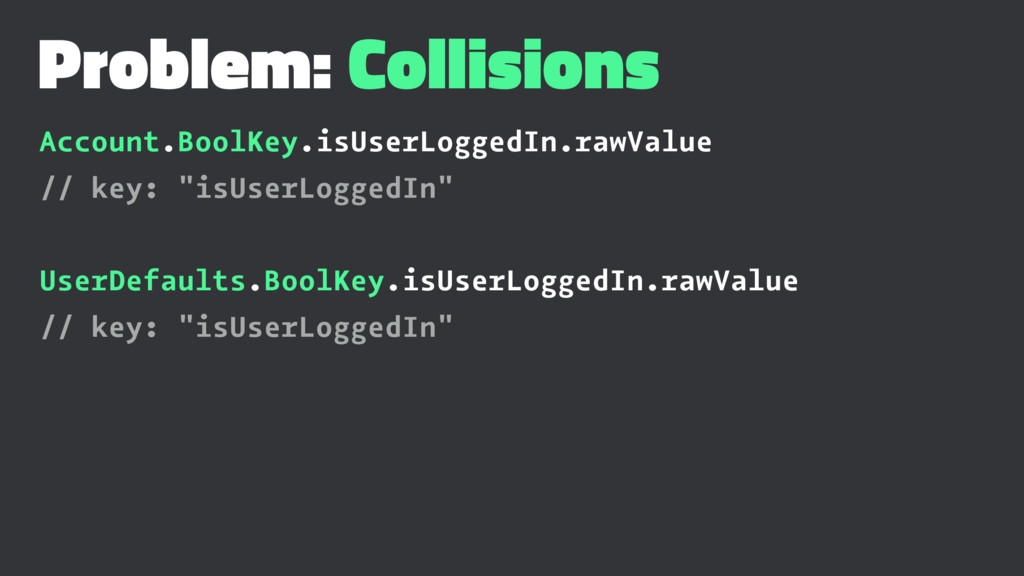 Problem: Collisions Account.BoolKey.isUserLogge...