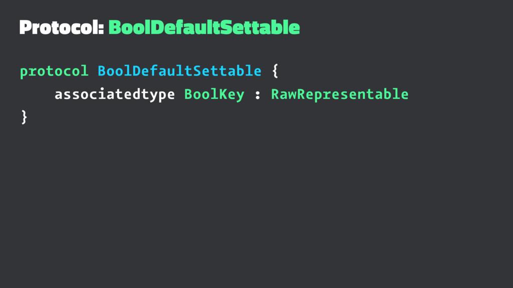 Protocol: BoolDefaultSettable protocol BoolDefa...
