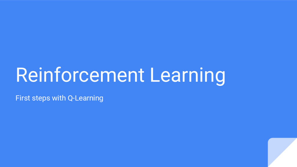Reinforcement Learning First steps with Q-Learn...