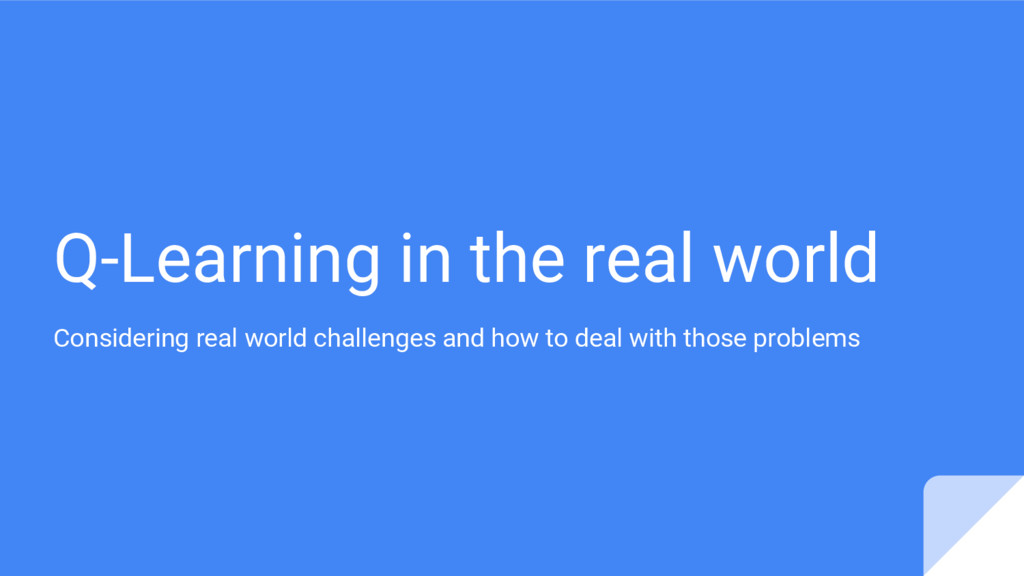 Q-Learning in the real world Considering real w...
