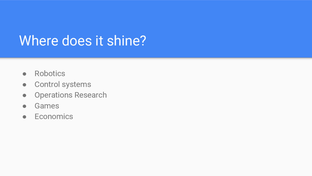 Where does it shine? ● Robotics ● Control syste...