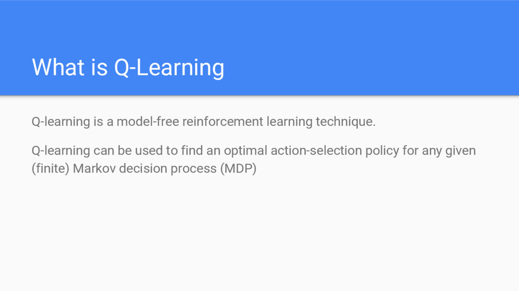 What is Q-Learning Q-learning is a model-free r...