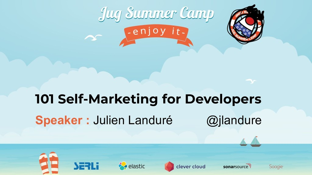 Speaker : Julien Landuré @jlandure 101 Self-Mar...